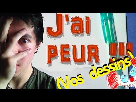 J'ai PEUR !! (VOS DESSINS) Collection 2 - Part.1