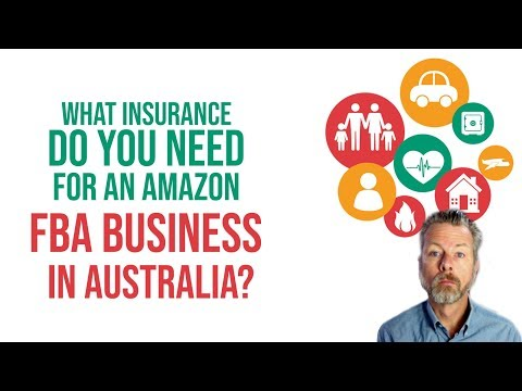 WHAT INSURANCE DO YOU NEED FOR AN AMAZON FBA BUSINESS IN AUSTRALIA