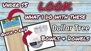 LOOK what I do with these Dollar Tree BOWLS & DOWELS | QUICK & EASY $5 DIY