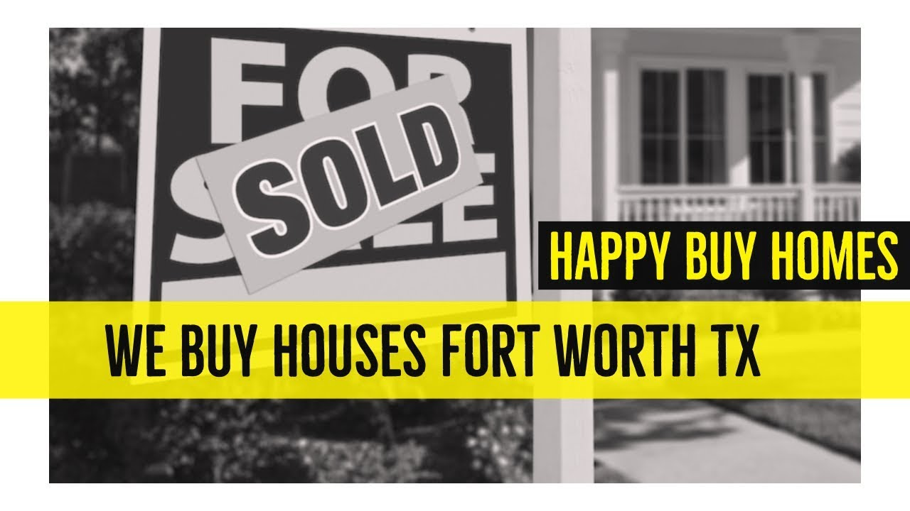 We Buy Houses Fort Worth - Happy Buy Homes