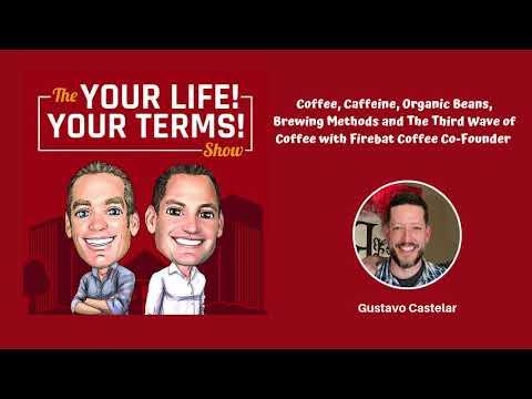 Coffee, Caffeine, Organic Beans and Brewing Methods with Firebat Coffee Co-Founder Gustavo Castelar