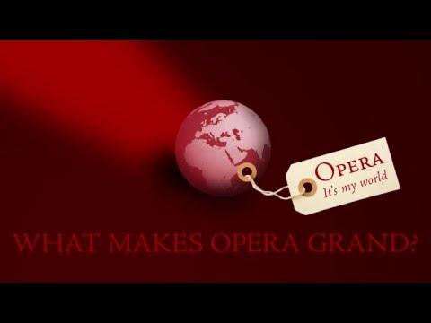WHAT MAKES OPERA GRAND?
