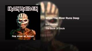 05  When The River Runs Deep - The book of souls (Iron Maiden) 2015