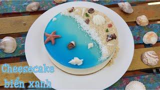 Cách làm bánh Cheesecake biển xanh vừa ngon lại không hề khó | Bánh không dùng lò nướng