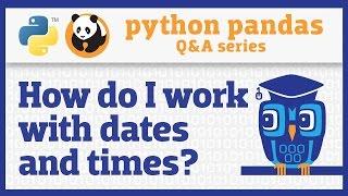 Comment puis-je travailler avec des dates et des heures dans des pandas?