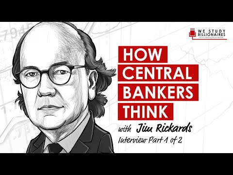 137 TIP: Jim Rickards – How Central Bankers Think