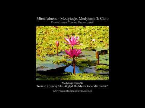 Mindfulness Medytacja 2: Ciało. Prowadzenie: Tomasz Kryszczyński
