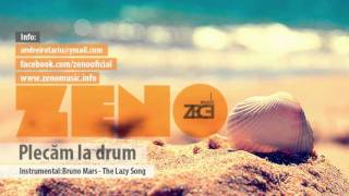 ZeNo - Plecam la drum (Bruno Mars - The Lazy Song instrumental)