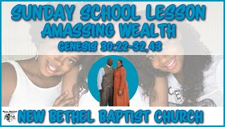 Sunday School Lesson - Amassing Wealth - November 25, 2018