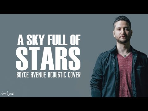 A Sky Full Of Stars - Coldplay (Boyce Avenue acoustic cover)(Lyrics)