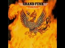 Grand Funk Railroad - Someone