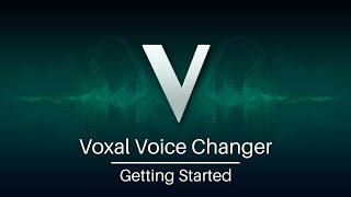 Voxal Voice Changer Tutorial   Getting Started