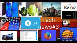 Tech news #3 Bluetooth 5.1, android Q, note 7 pro China lunch, pubg ban, vivo x27 pro, oppo Reno