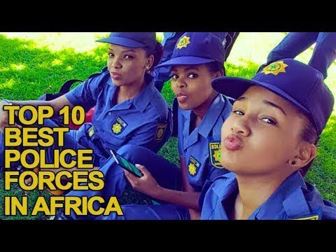 Top 10 Best Police Forces in Africa 2017 List