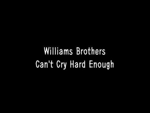The Williams Brothers - Can't Cry Hard Enough (Lyrics)