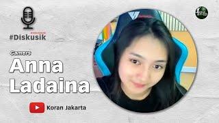 Diskusik Bersama Cewek Gamers Anna Ladaina