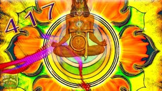 417 Hz Healing Meditation Positive Energy Music - Svadhishthana Chakra Tune-Up