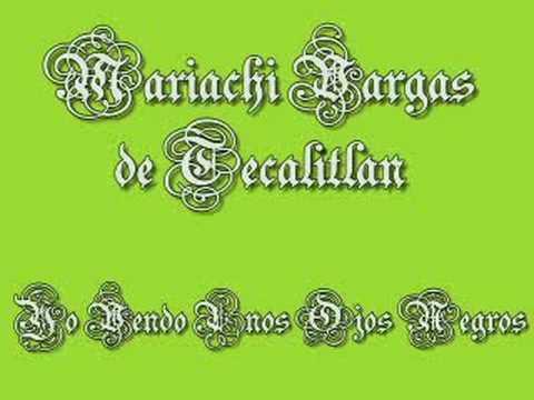 Mariachi Vargas de Tecalitlan Yo Vendo Unos Ojos Negros