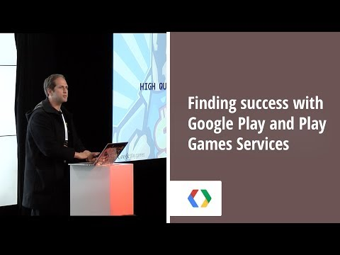 Finding success with Google Play and Play Games Services