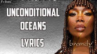 Brandy - Unconditional Oceans (Lyrics)
