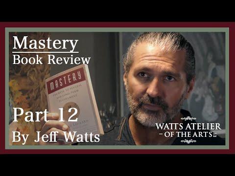 """Jeff Watts' book review of """"Mastery,"""" by George Leonard, Part 12 Final Installment"""