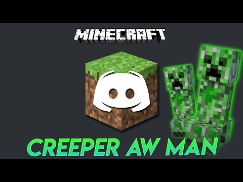 CREEPER AW MAN!