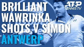 Brilliant Stan Wawrinka Winners vs Simon! | Antwerp 2019