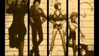 Spokey Dokey+Don`t Bother None (Cowboy Bebop Soundtrack)