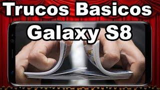 Samsung Galaxy S8 y S8 Plus Trucos y Consejos Básicos muy fáciles de hacer