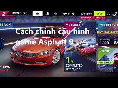 Cách chỉnh cấu hình game trong ASPHALT 9 Legends