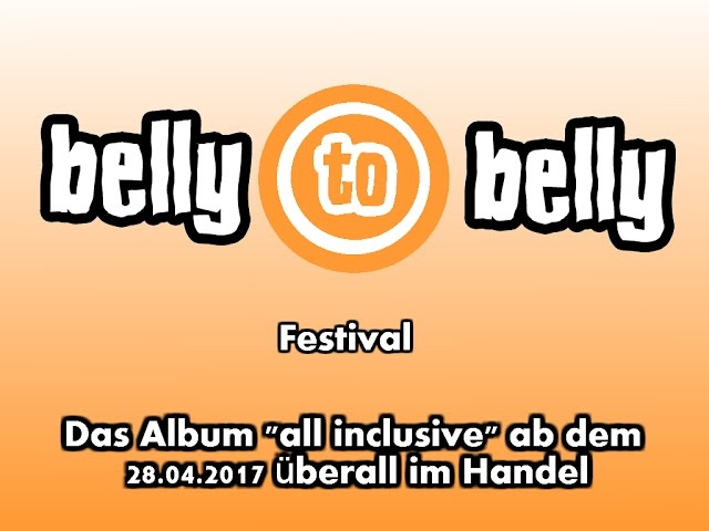belly to belly - Festival (official)