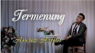 Termenung - Amriz Arifin - Dangdut Melayu - 2010