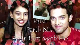 Parth Niti ❤ PaNi - Agar Tum Saath Ho