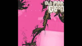 "OLD MAN GLOOM ""Gift"""