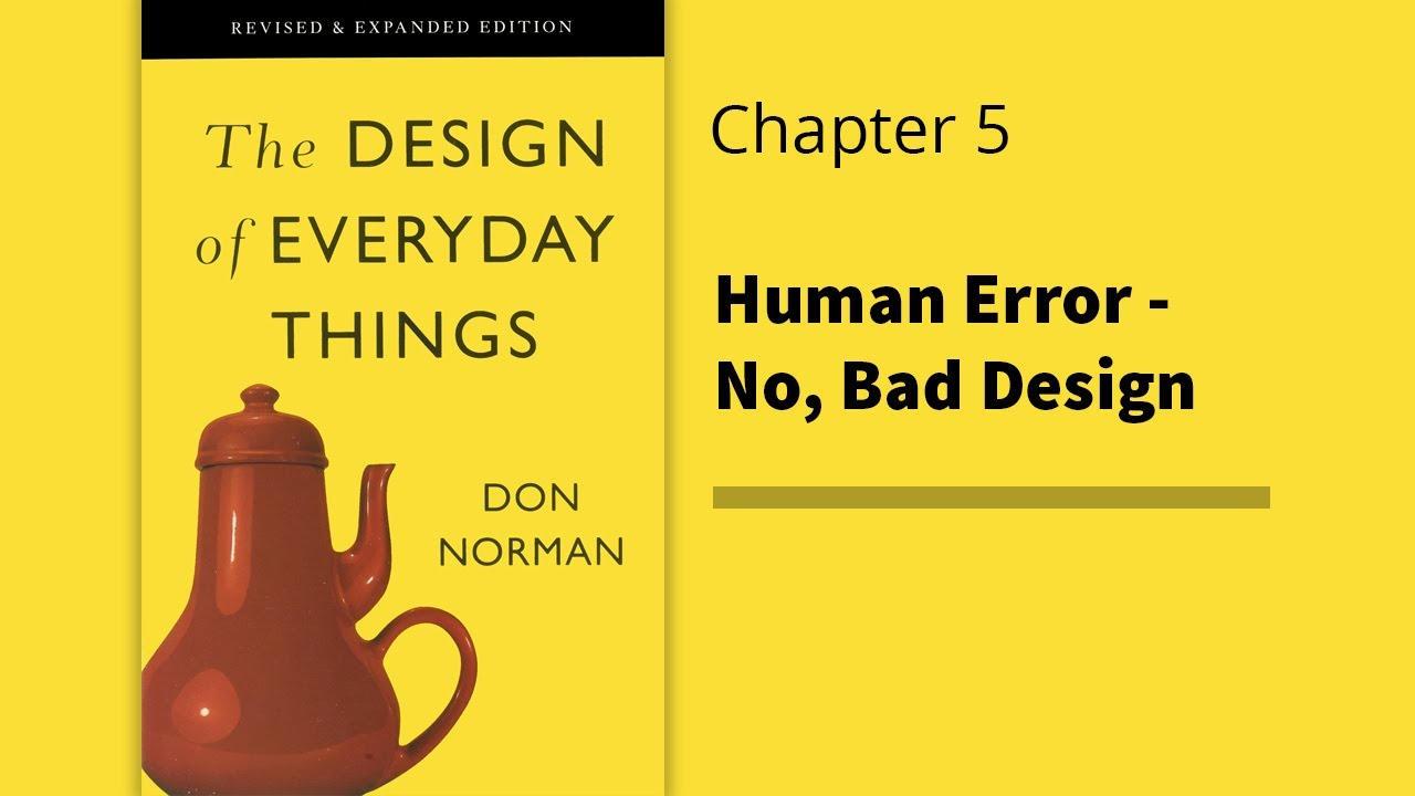 The Design of Everyday Things | Chapter 5 - Human Error No, Bad Design |  Don Norman - YouTube