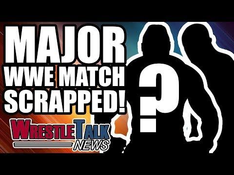 MAJOR WWE Summerslam 2018 Match SCRAPPED! | WrestleTalk News Apr. 2018