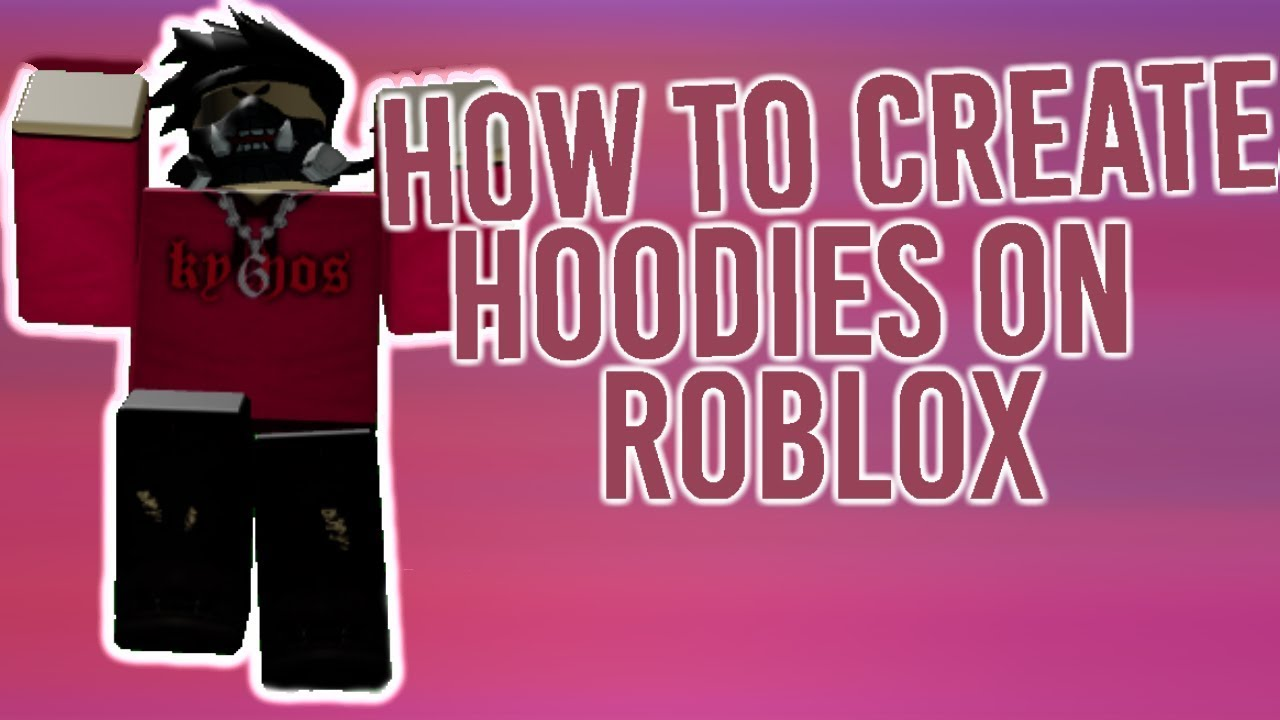 How To Create Hoodies On Roblox 2019 Easy Youtube