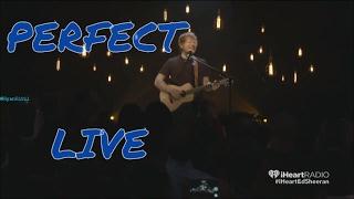 Ed Sheeran - Perfect LIVE