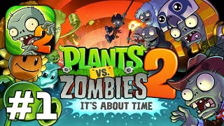 Plants vs. Zombies™ 2 - Warm up with PvZ2 Gameplay Walkthrough Part 1