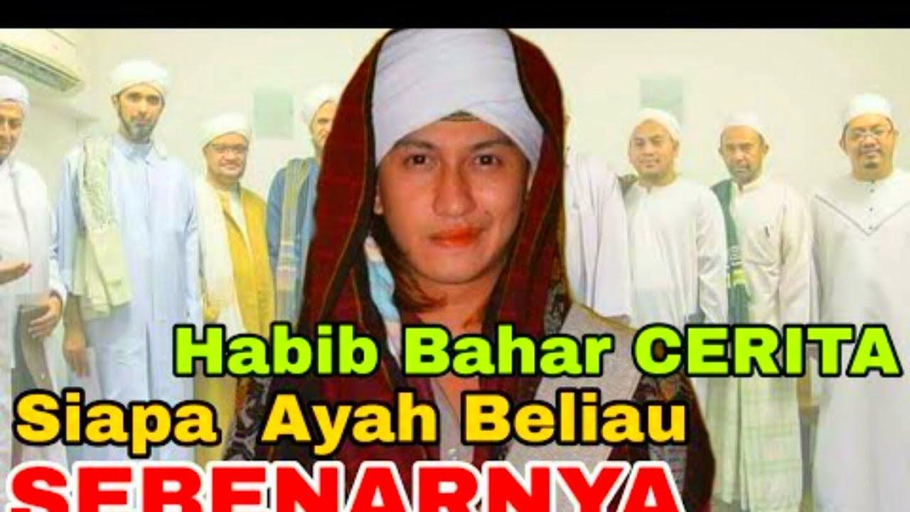 Habib Bahar Bin Smith Keturunan NAbi Muhammad SAW BeNarKaH ...