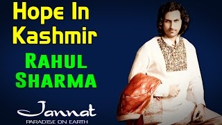 Hope In Kashmir | Rahul Sharma (Album: Jannat- Paradise on Earth)
