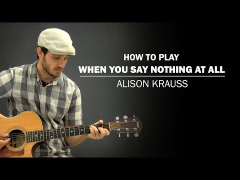 When You Say Nothing At All Alison Krauss How To Play Beginner