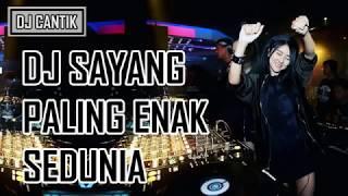 DJ SAYANG PALING ENAK SEDUNIA 2017