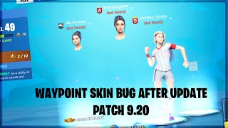 Fortnite Waypoint Skin Bug After Update Patch 9.20