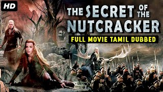 THE SECRET OF THE NUTCRACKER - Tamil Dubbed Hollywood Movies Full Movie HD | Hollywood Movies Tamil