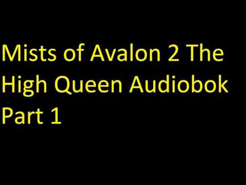 Mists of Avalon 2  The High Queen Audiobook Part 1