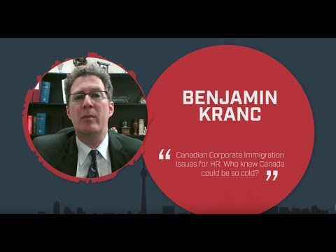 AC Speakers' Corner Benjamin Kranc - Canadian Corporate Immigration Issues for HR
