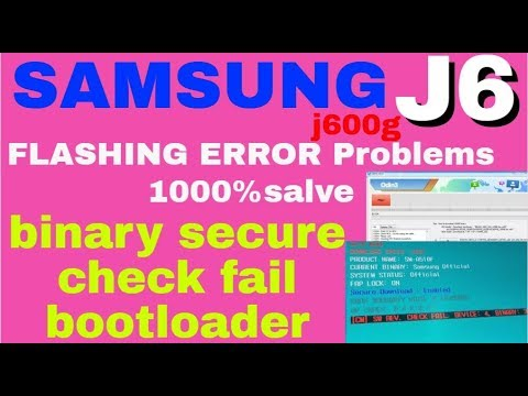 SAMSUNG J6 FLASHING ERROR Problems 1000%salve binary secure check fail  bootloader by seelam prasad
