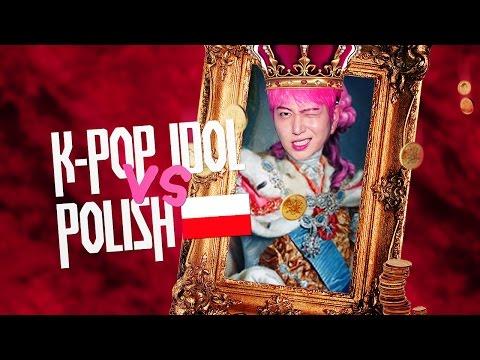 K-POP IDOL VS. POLISH LANGUAGE