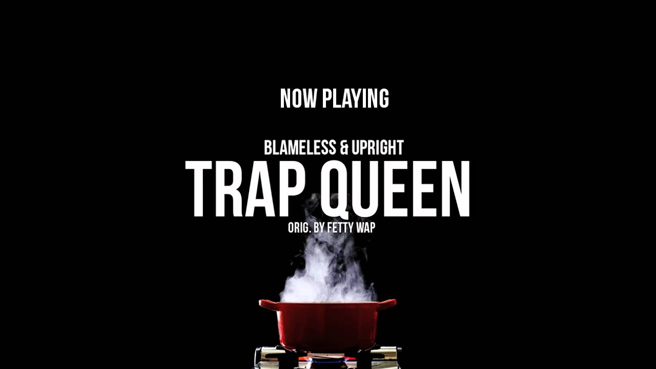 blameless upright trap queen fetty wap metal cover youtube